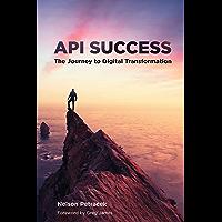 API Success: The Journey to Digital Transformation