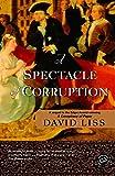 A Spectacle of Corruption: A Novel (Benjamin Weaver)