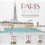 Paris secret: Carnet de coloriage & promenade anti-stress