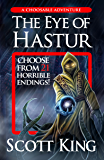 The Eye of Hastur: A Choosable Adventure (Eldritch Duology Book 1)