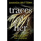 Traces of Her: An utterly gripping psychological thriller with a twist you'll never see coming