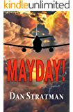 MAYDAY: A Frighteningly Realistic Aviation Thriller (English Edition)