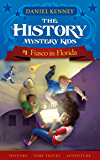 The History Mystery Kids 1: Fiasco in Florida (A time travel adventure for children ages 9-12)