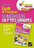 Mission Maths CP, Numération en p'tits groupes - Guide pédagogique