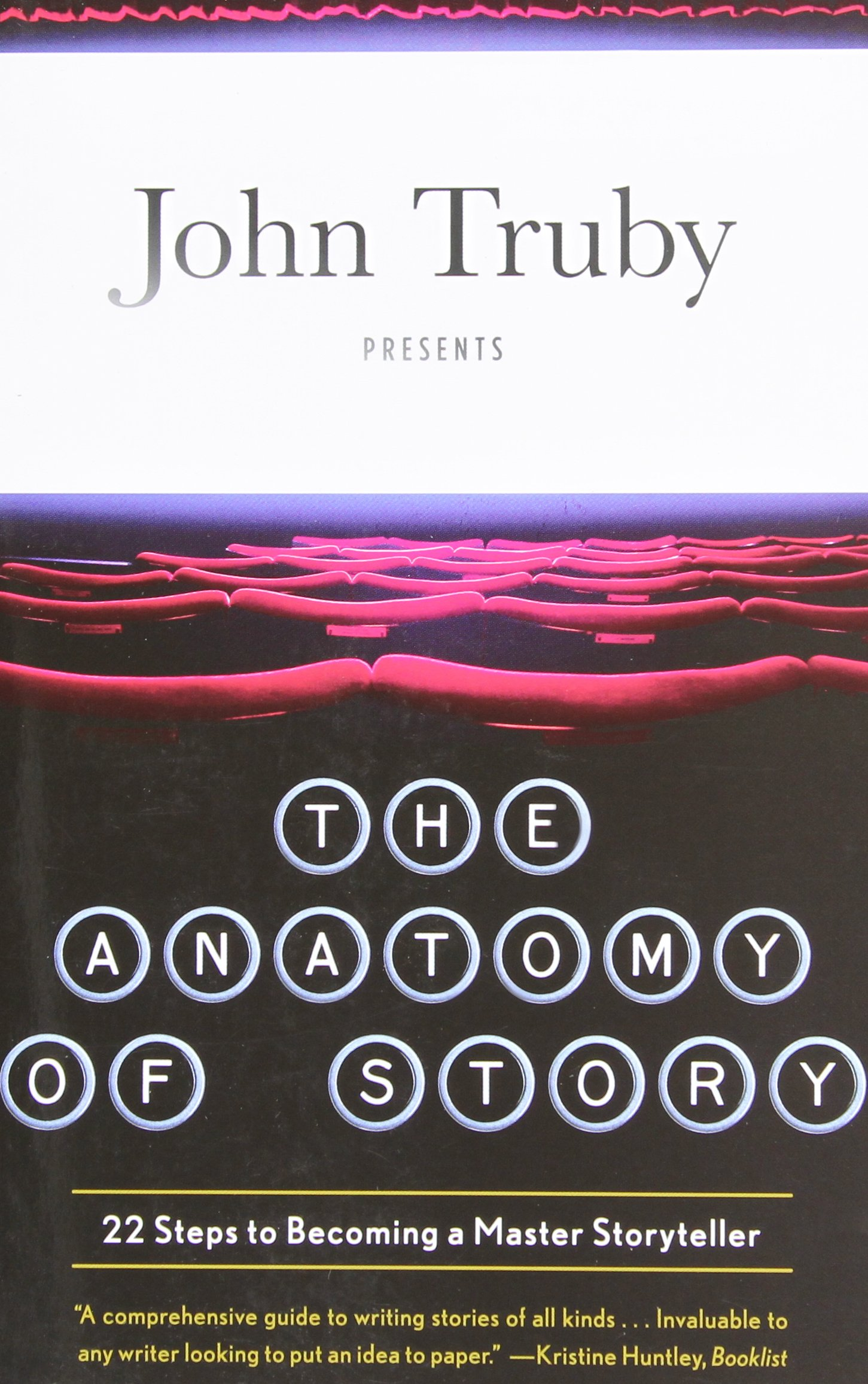 The Anatomy of Story: 22 Steps to Becoming a Master Storyteller: Truby, John:  8601200418156: Amazon.com: Books