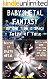 BABY@METAL FANTASY BEYOND TIME AND SPACE  Tales of Yang (English Edition)