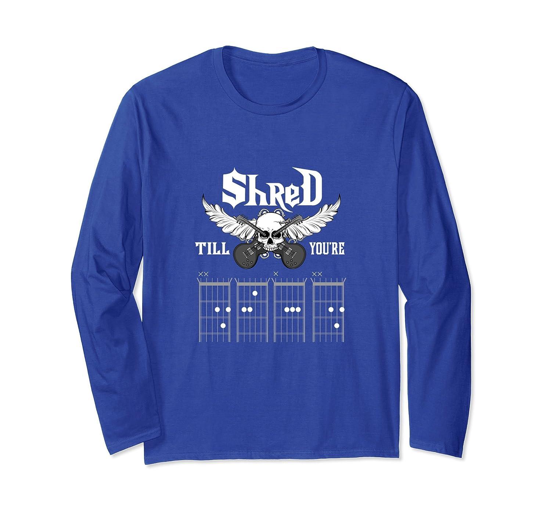 Guitarist Player Gift Shread Till Dead Long Sleeve Shirt-alottee gift
