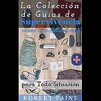 La Colección de Guías de Supervivencia para Toda Situación