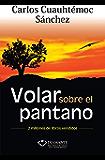 Volar sobre el pantano (Spanish Edition)