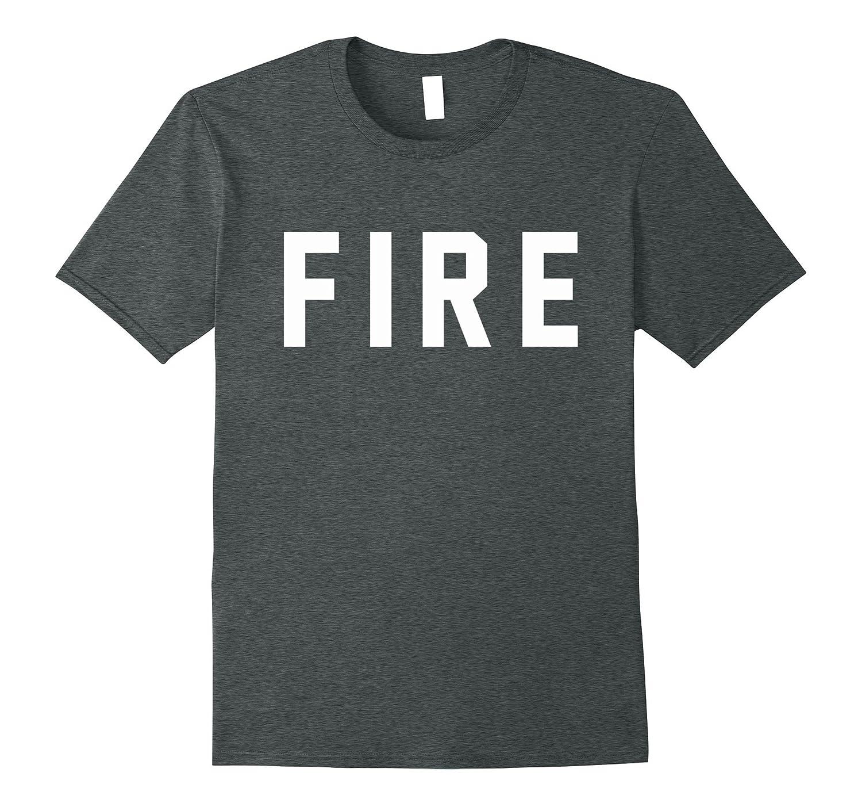 Fire Shirt for Firefighter Halloween Costumes-T-Shirt
