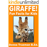 Giraffe! Fun Facts for Kids - A Giraffe Picture Book of the Reticulated Giraffe, West African Giraffe & Other Species with Amazing Facts