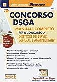 Concorso DSGA. Manuale completo per il concorso a direttore dei servizi generali e amministrativi. Con espansione online
