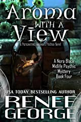 Aroma With A View: A Paranormal Women's Fiction Novel (A Nora Black Midlife Psychic Mystery Book 4) Kindle Edition