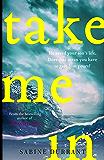 Take Me In: 'Twisty, turny, unputdownable...the perfect beach read' Grazia