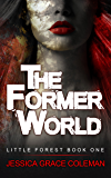 The Former World (A Little Forest Paranormal Mystery Book 1)