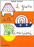 Il gioco delle combinazioni. Ediz. illustrata
