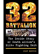 32 Battalion: The Inside Story of South Africa's Elite Fighting Unit