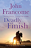 Deadly Finish: A fresh and exhilarating racing thriller of suspicion and secrets