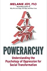 Powerarchy: Understanding the Psychology of Oppression for Social Transformation (English Edition) Edición Kindle