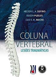 Coluna Vertebral: Lesões Traumáticas