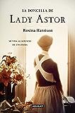 La doncella de Lady Astor: Mi vida al servicio de una dama