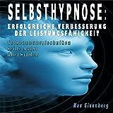 Selbsthypnose: Verbessere deine Leistungsfähigkeit durch Selbsthypnose!