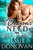 The Dragon's Need (Tahoe Dragon Mates Book 2)