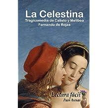 La Celestina-Tragicomedia de Calisto y Melibea: Lectura fácil, castellano actual (Spanish Edition) Jan 22, 2016
