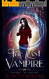 The Girl Triumphant (The Last Vampire Book 8)