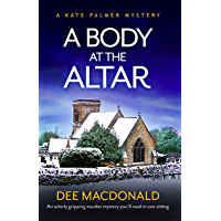 A Body at the Altar: An utterly gripping murder mystery you'll read in one sitting (A Kate Palmer Novel Book 4)
