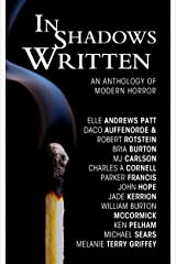 In Shadows Written: An Anthology of Modern Horror Kindle Edition