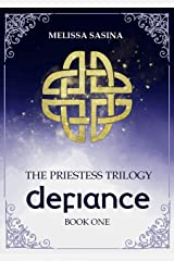 Defiance (The Priestess Trilogy Book 1) Kindle Edition