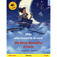 Mijn allermooiste droom – My Most Beautiful Dream (Nederlands – Engels): Tweetalig kinderboek, met luisterboek (Sefa…