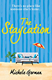 The Staycation: This summer's hilarious tale of heartwarming friendship, fraught families and happy ever afters