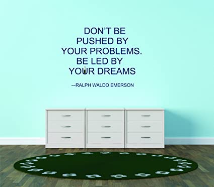 Design With Vinyl Dont Be Pushed By Your Problems Be Led By Your