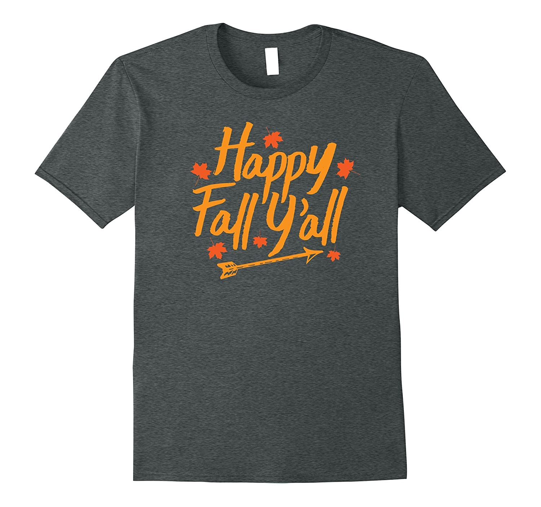 Happy Fall Yall Shirt Autumn Thanksgiving Halloween Tee-FL