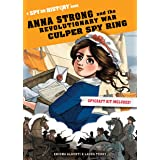 Anna Strong and the Revolutionary War Culper Spy Ring: A Spy on History Book