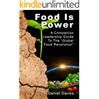 Food Is Power: A Companion Leadership Guide To The Global Revolution