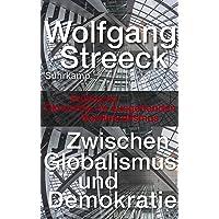 Zwischen Globalismus und Demokratie: Politische Ökonomie im ausgehenden Neoliberalismus