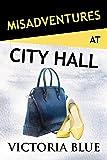 Misadventures at City Hall: Volume 23