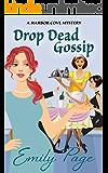 Drop Dead Gossip (A Harbor Cove Cozy Mystery Book 3)