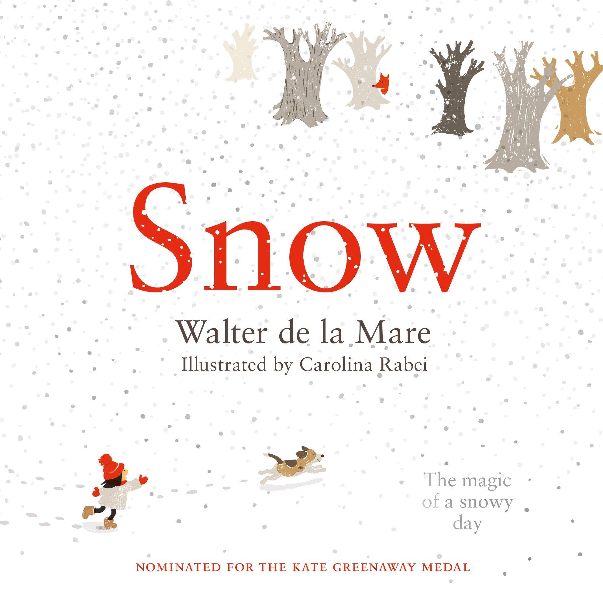 Snow (Four Seasons of Walter de la Mare): Amazon.co.uk: de la Mare, Walter,  Rabei, Carolina: 9780571337132: Books
