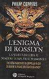 L'enigma di Rosslyn. La verità dietro ai misteri templari e massonici