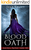 Blood Oath (Immortal Prophecy Book 2)