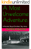 A Most Unwelcome Adventure: A Rocket Boys/October Sky story