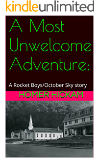 Amazon from rocket boys to october sky kindle single ebook a most unwelcome adventure a rocket boysoctober sky story fandeluxe Image collections