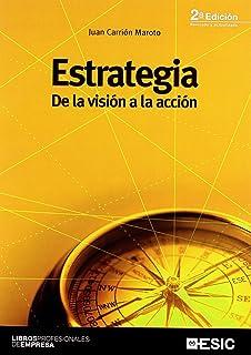 Estrategia - de la visión a la acción - 2ª ed. (Spanish Edition)