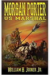 "A Classic Western: United States Marshal Morgan Porter: Stagecoach To The Badlands: The Exciting Seventh Book In ""The United States Marshal Morgan Porter Western Adventure Series"" Kindle Edition"