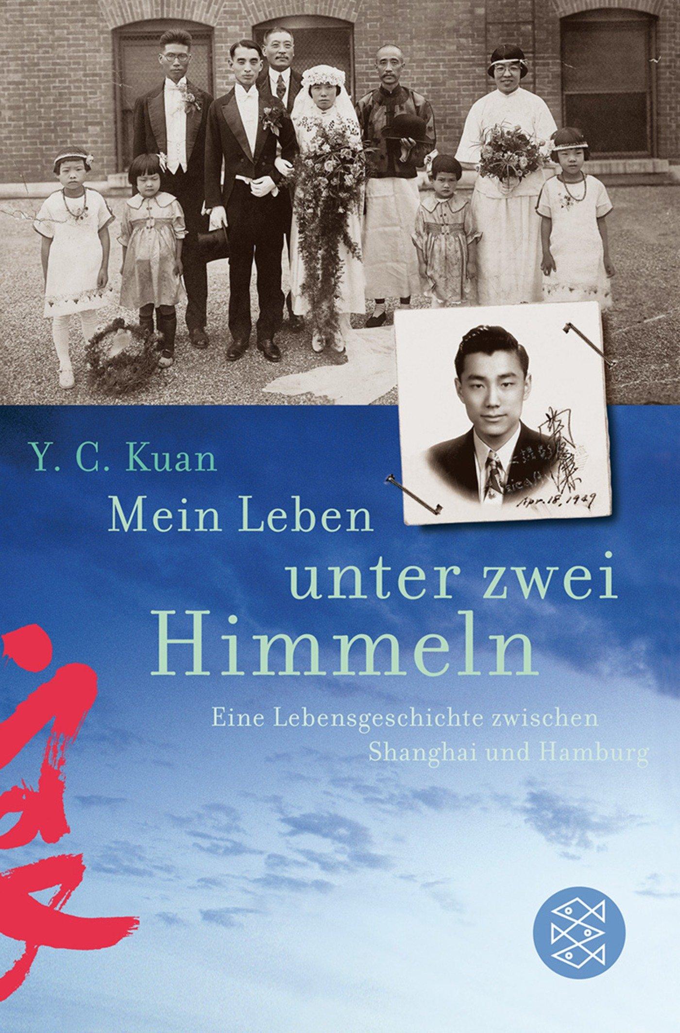 Mein Leben unter zwei Himmeln: Eine Lebensgeschichte zwischen Shanghai und Hamburg Taschenbuch – 1. Mai 2008 Yu Chien Kuan FISCHER Taschenbuch 3596179211 Belletristik / Biographien