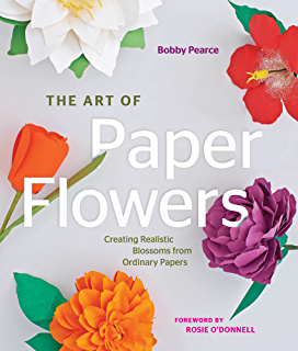 The exquisite book of paper flower transformations playing with the art of paper flowers creating realistic blossoms from ordinary papers mightylinksfo